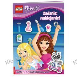 LEGO® FRIENDS. ZADANIE: NAKLEJANIE! Książki i Komiksy