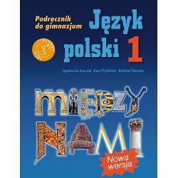 Język polski 1. Między nami. Podręcznik. Nowa wersja