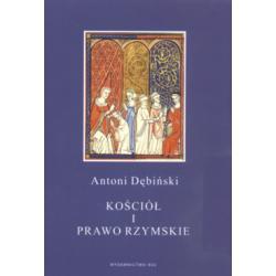 Kościół i prawo rzymskie Antoni Dębiński 2008