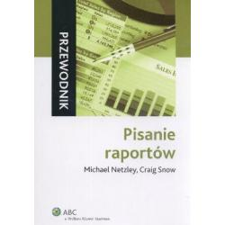 Pisanie raportów Michael Netzley  Craig Snow
