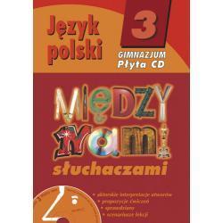 Język polski 3. Między nami słuchaczami. Płyta CD z poradnikiem
