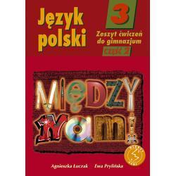 Język polski 3. Między nami. Zeszyt ćwiczeń. Część 2