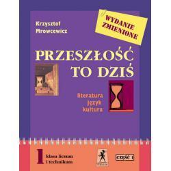 Przeszłość to dziś. Literatura – język – kultura cz.