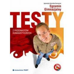 Egzamin gimnazjalny. Testy z przedmiotów humanist