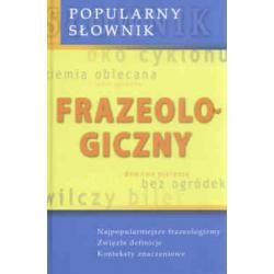 Popularny słownik frazeologiczny  r.2009