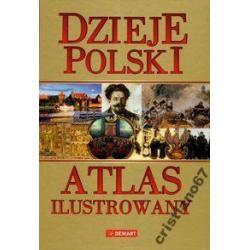 Dzieje Polski. Atlas ilustrowany TANIO od SS