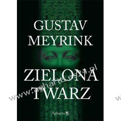 Zielona twarz Gustav Meyrink Literatura piękna, popularna i faktu
