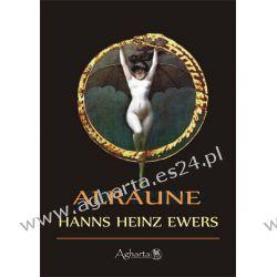Alraune Hanns Heinz Ewers Literatura piękna, popularna i faktu