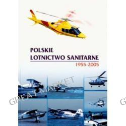 POLSKIE LOTNICTWO SANITARNE 1955-2005