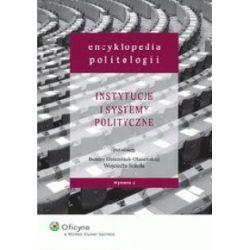 Encyklopedia politologii - Instytucje i systemy po