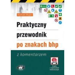 Praktyczny przewodnik - Po znakach bhp r.2012