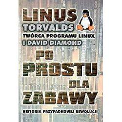 Linus Torvalds po prostu dla zabawy. Historia przypadkowej rewolucji - David Diamond, Linus Torvalds