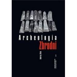 Archeologia zbrodni - Andrzej Kola