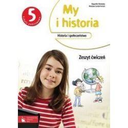 Historia. My i historia - zeszyt ćwiczeń, klasa 5, szkoła podstawowa - Bogumiła Olszewska, Wiesława Surdyk-Fertsch