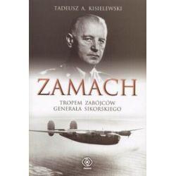 Zamach - tropem zabójców generała Sikorskiego - Tadeusz Antoni Kisielewski