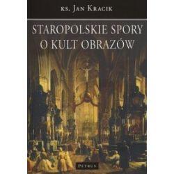 Staropolskie spory o kult obrazów - ks. Jan Kracik