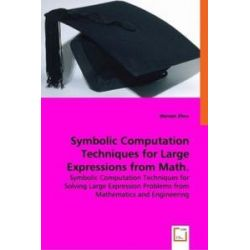 Bücher: Symbolic Computation Techniques for Large Expressions from Math. and Engineering  von Wenqin Zhou