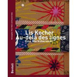 Bücher: Lis Kocher. Au-delà des lignes. Eine Werkübersicht  von Lis Kocher