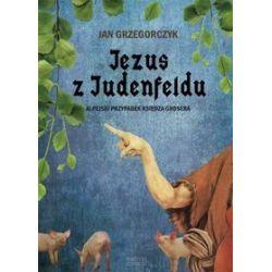 Jezus z Judenfeldu - Jan Grzegorczyk