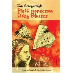 Pieśń słoneczna Róży Bluszcz - Jan Grzegorczyk