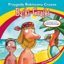 Bajki - grajki - numer 21. Przygody Robinsona Cruzoe (CD)