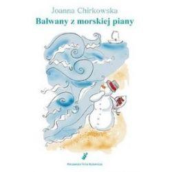 Bałwany z morskiej piany - Joanna Chirkowska