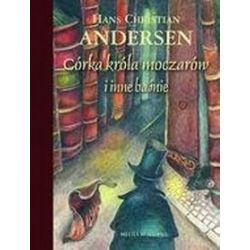 Córka króla moczarów i inne baśnie - Hans Christian Andersen, H. Ch. Andersen