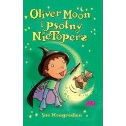 Oliver Moon i psotny NieToperz - Sue Mongredien