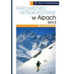 Narciarstwo wysokogórskie w Alpach, tom 2 - Bill O′ Connor
