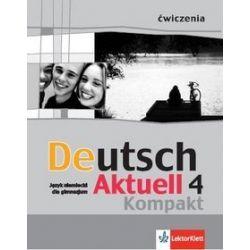 Deutsch Aktuell Kompakt 4' ćwiczenia - W. Kraft, R. Rybarczyk, M. Schmidt