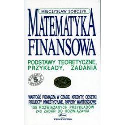 Matematyka finansowa. Podstawy teoretyczne, przykłady, zadania - Mieczysław Sobczyk