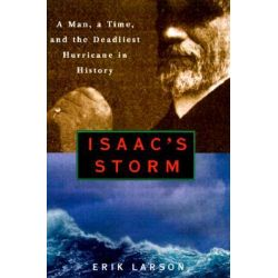 an analysis of the book isaac storm by erik larson The storm isaac's storm is a book written by erik larson that describes a hurricane coming toward galveston figuratively and literaly with his use of diction,figurative language, sentence structure, and organization of the piece.