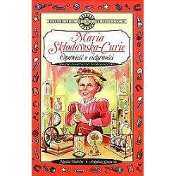 Maria Skłodowska-Curie. Opowieść o ciekawości - Natalia Dueholm, Arkadiusz Gacparski
