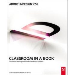 Adobe InDesign CS5 Classroom in a Book, The Official Training Workbook from Adobe Systems by Adobe Creative Team, 9780321701794.