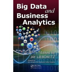 Big data and business analytics jay liebowitz
