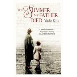 The Summer My Father Died by Yudit Kiss, 9781846590948.