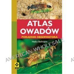 Atlas owadów. Poradnik obserwatora - Heiko Bellmann