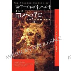 Athlone History of Witchcraft and Magic in Europe, Witchcraft and Magic in the Middle Ages v.3 by Karen Jolly, 9780485891034.