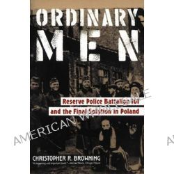 a literary analysis of ordinary men by christopher browning An analysis of christopher r browning's ordinary men by james chappel with tom stammers 1 ways in to the text key points • christopher browning is an internationally respected historian of.