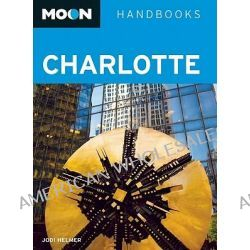Moon Charlotte, Including Nascar Country by Jodi Helmer, 9781598803662.