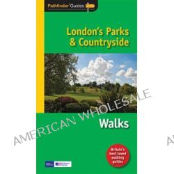 Pathfinder London's Parks & Countryside, Walks by Deborah King, 9781854585134.