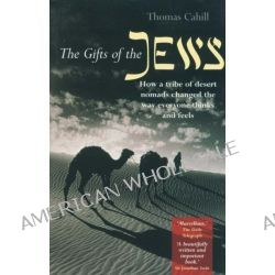 an analysis of the book the gift of the jews by thomas cahill Order your gift of the jews by thomas cahill paper at affordable prices with livepaperhelpcom thomas cahill's moving and intelligent book is largely not about its title, the gifts of the jews how a tribe of desert nomads changed the way everyone thinks and feels.