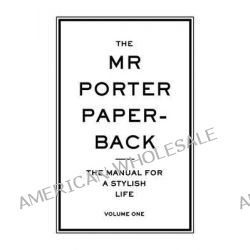 The MR PORTER Paperback: The Manual For A Stylish Life Volume Two The MR PORTER Paperback: The Manual For A Stylish Life Volume Two new picture