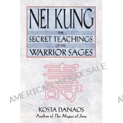 TEACHINGS WARRIOR NEI THE KUNG SECRET OF THE SAGES