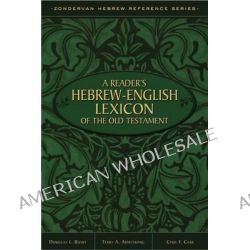 A Reader's Hebrew-English Lexicon of the Old Testament by Terry A. Armstrong, 9780310515364.