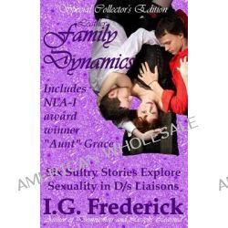 Leather Family Dynamics, Special Collector's Edition by I G Frederick, 9781937471163.