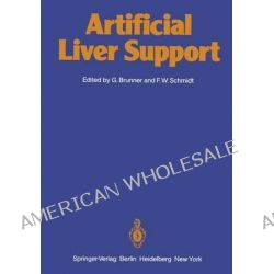 Artificial Liver Support by G. Brunner, 9783642966316.