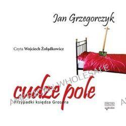 Cudze pole. Przypadki księdza Grosera - audiobook (CD) - Jan Grzegorczyk