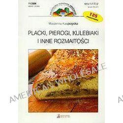 Placki, pierogi, kulebiaki i inne rozmaitości - Marzenna Kasprzycka