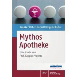 Bücher: Mythos Apotheke  von Wolfgang Bucke, Uwe Hüsgen, Nina Kleber-Herbel, Andreas Kaapke